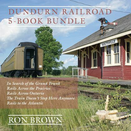 Dundurn Railroad 5-Book Bundle: In Search of the Grand Trunk / Rails Across the Prairies / Rails Across Ontario / The Train Doesn't Stop Here Anymore