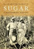 Sugar: A Bittersweet History