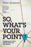 So, What's Your Point?: Realigning Our Story with the Only One That Matters