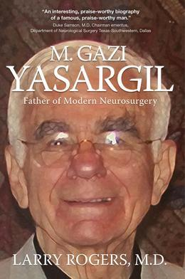 Yasargil:: Father of Modern Neurosurgery
