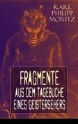 Fragmente aus dem Tagebuche eines Geistersehers (Vollständige Ausgabe)