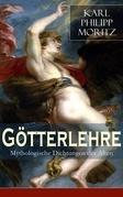 Götterlehre - Mythologische Dichtungen der Alten (Vollständige Ausgabe)