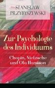 Zur Psychologie des Individuums: Chopin, Nietzsche und Ola Hansson (Vollständige Ausgabe: Band 1&2)