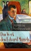 Das Werk des Edvard Munch (Vollständige Ausgabe)