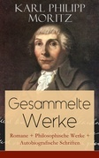 Gesammelte Werke: Romane + Philosophische Werke + Autobiografische Schriften (Vollständige Ausgaben)