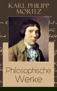 Philosophische Werke (Vollständige Ausgaben)