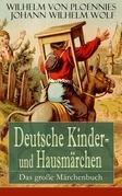 Deutsche Kinder- und Hausmärchen: Das große Märchenbuch (51 Titel in einem Buch  Vollständige Ausgaben)