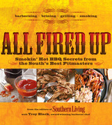 All Fired Up: Smokin' Hot Secrets for the South's Best BBQ