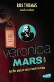 Veronica Mars 2 - Mörder bleiben nicht zum Frühstück