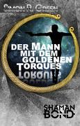 Shaman Bond 1: Der Mann mit dem goldenen Torques
