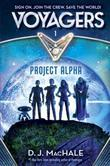 Voyagers: Project Alpha (Book 1)