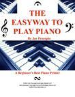 THE EASYWAY TO PLAY PIANO  By Joe Procopio: A Beginner's Best Piano Primer