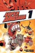Super Dinosaur, Vol. 1