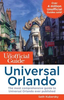 The Unofficial Guide to Universal Orlando