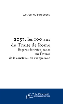2057, les 100 ans du Trait de Rome