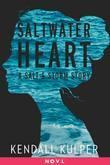 Saltwater Heart: A Salt & Storm Story