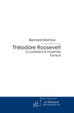 Theodore Roosevelt, La Prsidence Impriale