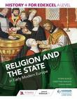 History+ for Edexcel A Level: Religion and the state in early modern Europe