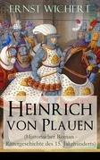 Heinrich von Plauen (Historischer Roman - Rittergeschichte des 15. Jahrhunderts) - Vollständige Ausgabe