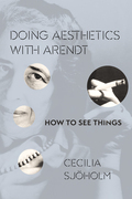 Doing Aesthetics with Arendt: How to See Things