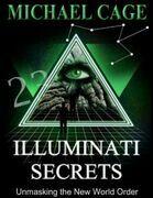Illuminati Secrets: Unmasking the New World Order