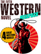The Fifth Western Novel MEGAPACK ®: 4 Novels of the Old West