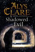 A Shadowed Evil: A Hawkenlye Medieval Mystery