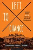 Left to Chance: Hurricane Katrina and the Story of Two New Orleans Neighborhoods