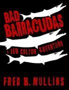 Bad Barracudas: A Jeb Colton Adventure
