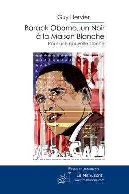 Barack Obama, un Noir à la Maison Blanche