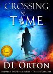 Crossing In Time: The 1st Disaster (Between Two Evils #1)