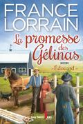 La promesse des Gélinas, tome 2