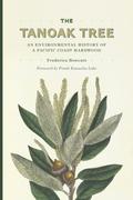 The Tanoak Tree: An Environmental History of a Pacific Coast Hardwood