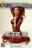 Her Desire for Brutality (Her Rough Lover)