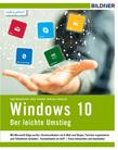 Windows 10 - Der leichte Umstieg: Schnell und sicher zum neuen Betriebssystem!