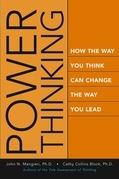 Power Thinking: How the Way You Think Can Change the Way You Lead