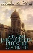 Aus Zwei Jahrtausenden Deutscher Geschichte (Vollständige Ausgabe)