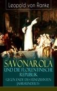 Savonarola und die florentinische Republik gegen Ende des fünfzehnten Jahrhunderts (Vollständige Ausgabe)