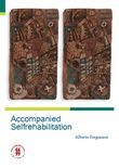 Accompanied Selfrehabilitation