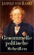 Gesammelte politische Schriften (Vollständige Ausgabe)