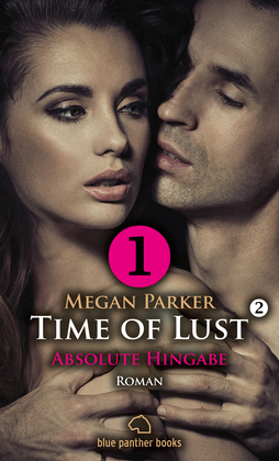 Time of Lust   Band 2   Teil 1   Absolute Hingabe   Roman