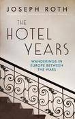 Hotel Years: Wanderings in Europe between the Wars