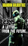 2345: A Letter From The Future Brandon Goldentree View More by This Author
