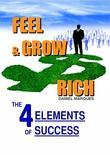Feel and Grow Rich: The 4 Elements of Success