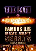 The Path to Success: Famous DJs Best Kept Secrets