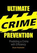 Ultimate Crime Prevention: Predicting a Crime with Efficiency