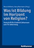 Was ist Bildung im Horizont von Religion?