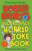 Horrid Henry's Hilariously Horrid Joke Book