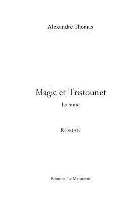 Magic et Tristounet. La suite