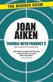 Trouble With Product X